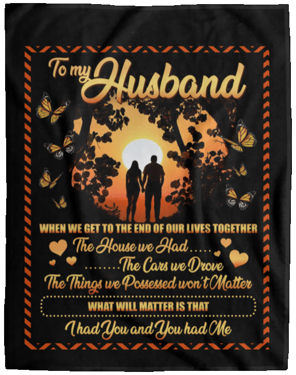 To My Wife Blanket | To My Husband When We Get To The End Of Our Lives  Together Blanket | CubeBik