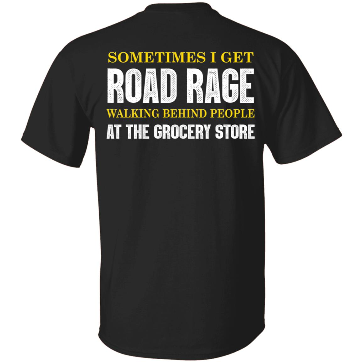 Sometime I get Road Rage Walking Unisex Sweatshirt tee