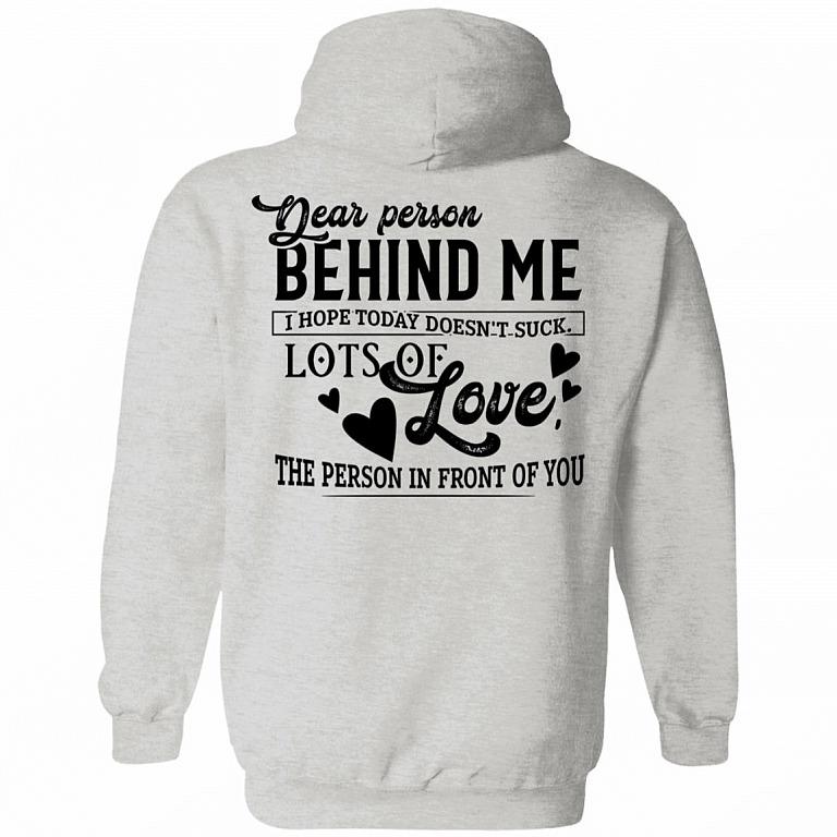 I Hope Today Doesnt Suck T-Shirt Sweatshirt Hoodie Tank Top For Men Women Kids Dear Person Behind Me