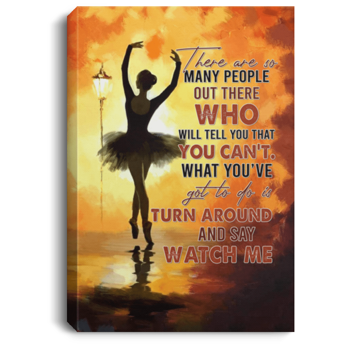 There Are So Many People Will Tell That You Can't Ballerina Framed Canvas    Unframed Poster   Home Decor Wall Art