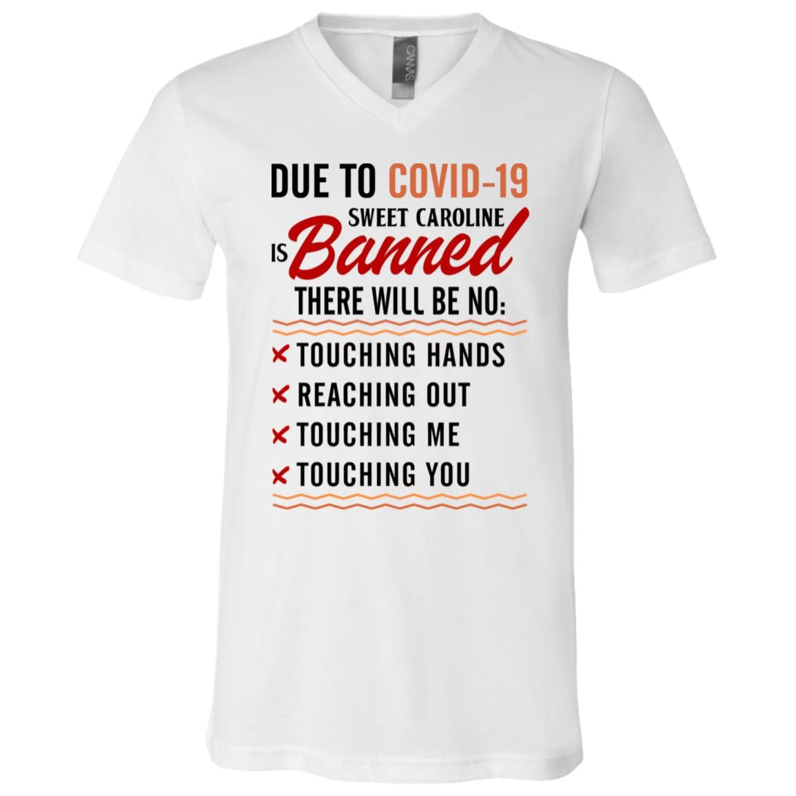 Sweatshirt Hoodie Tank Top Long Sleeve Due To Covid 19 Sweet Caroline Is Banned There Will Be No Touching Hand Touching Me Reaching Out Touching You T Shirt